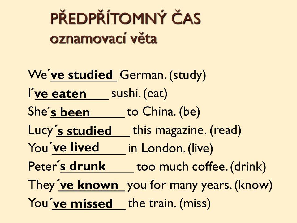 Vyber vhodný konec věty: I´ve been to Prague twice ◦ while I was in the Czech Republic.