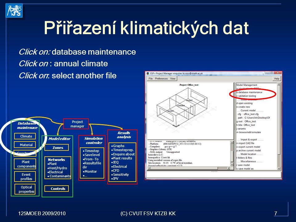 125MOEB 2009/20108(C) CVUT FSV KTZB KK Přiřazení klimatických dat Click on: database maintenance Click on : annual climate Click on: select another file Select: CZE_Prague-IWEC_115180 Confirm, ok, exit.