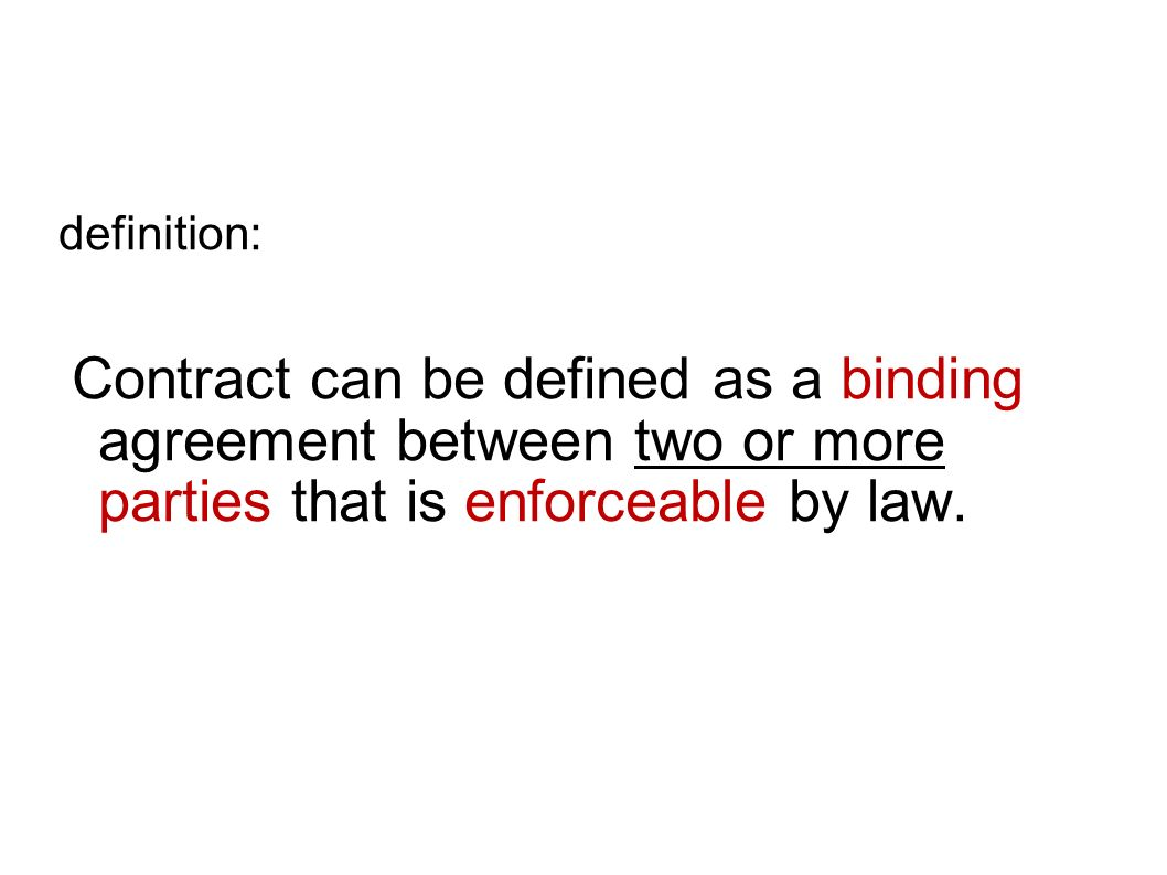 Essential Elements of a Contract Legal intention Offer and acceptance (Valuable) Consideration Certain terms Legal subject-matter Capacity Právní záměr Nabídka a její přijetí (Hodnotové) Protiplnění Jasné/konkrétní smluvní podmínky Zákonný předmět smlouvy Právní způsobilost