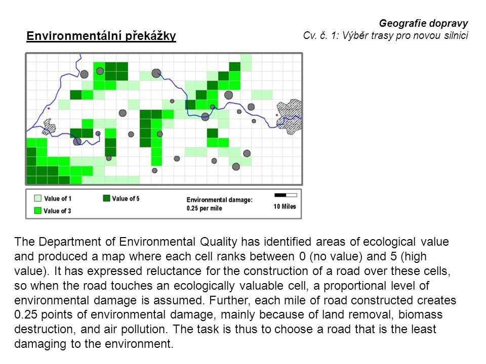 Geografie dopravy Cv. č. 1: Výběr trasy pro novou silnici Environmentální překážky The Department of Environmental Quality has identified areas of eco