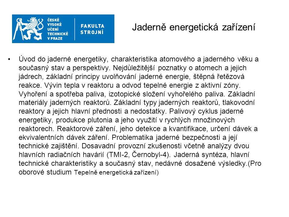 Jaderně energetická zařízení Úvod do jaderné energetiky, charakteristika atomového a jaderného věku a současný stav a perspektivy.