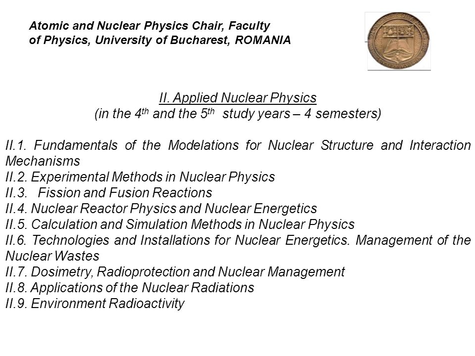 II. Applied Nuclear Physics (in the 4 th and the 5 th study years – 4 semesters) II.1.