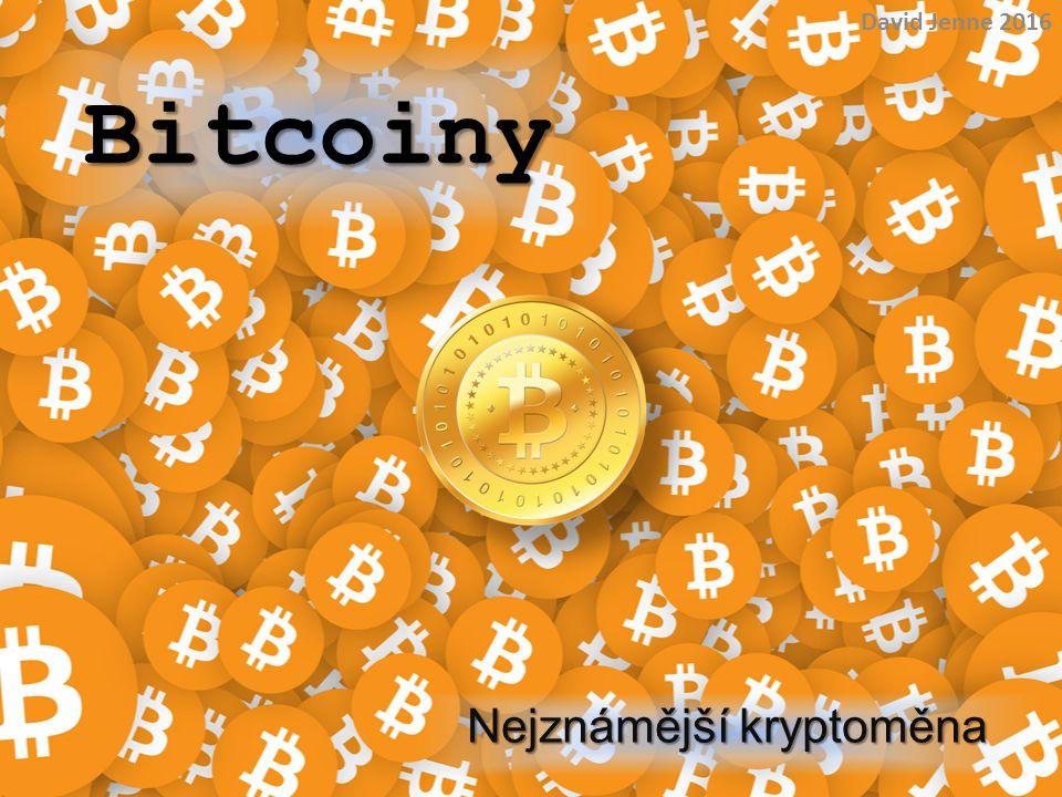 Bitcoiny Nejznámější kryptoměna David Jenne 2016