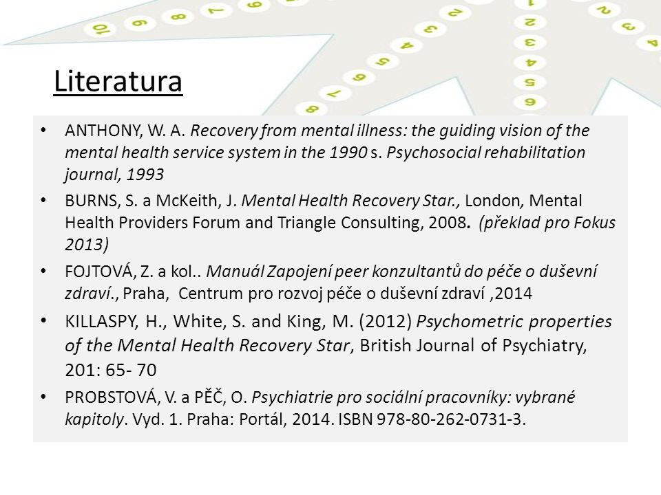 Literatura ANTHONY, W. A. Recovery from mental illness: the guiding vision of the mental health service system in the 1990 s. Psychosocial rehabilitat