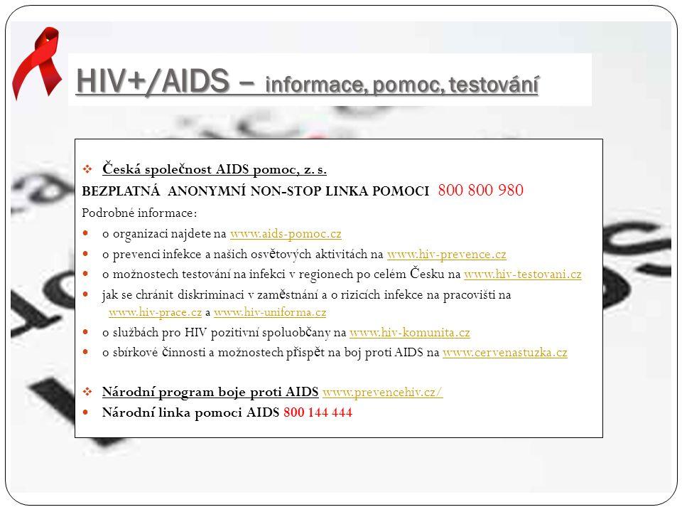 HIV+/AIDS – informace, pomoc, testování  Č eská spole č nost AIDS pomoc, z.