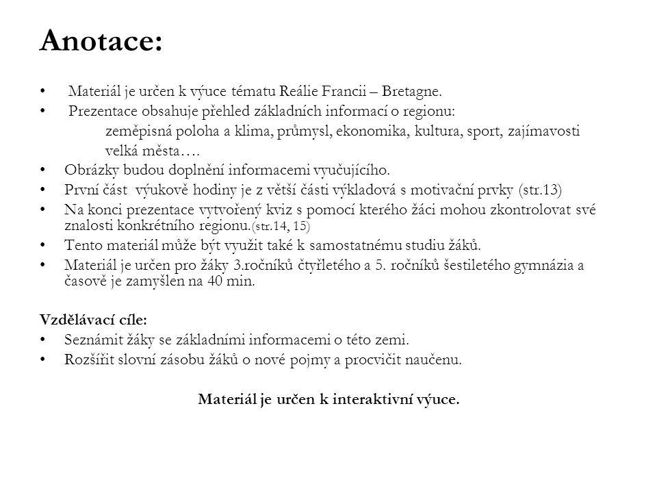 Anotace: Materiál je určen k výuce tématu Reálie Francii – Bretagne.