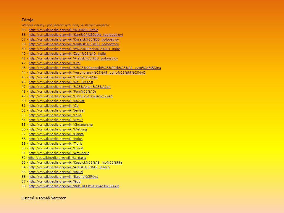 Zdroje: Webové odkazy ( pod jednotlivými body ve slepých mapách): 35 - http://cs.wikipedia.org/wiki/%C4%8Cukotkahttp://cs.wikipedia.org/wiki/%C4%8Cuko
