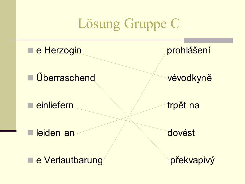 Lösung Gruppe C e Herzogin prohlášení Űberraschend vévodkyně einliefern trpět na leiden an dovést e Verlautbarung překvapivý