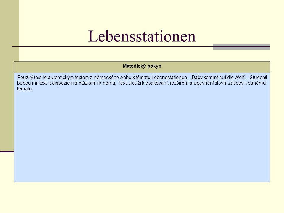 """Metodický pokyn Použitý text je autentickým textem z německého webu,k tématu Lebensstationen, """"Baby kommt auf die Welt ."""