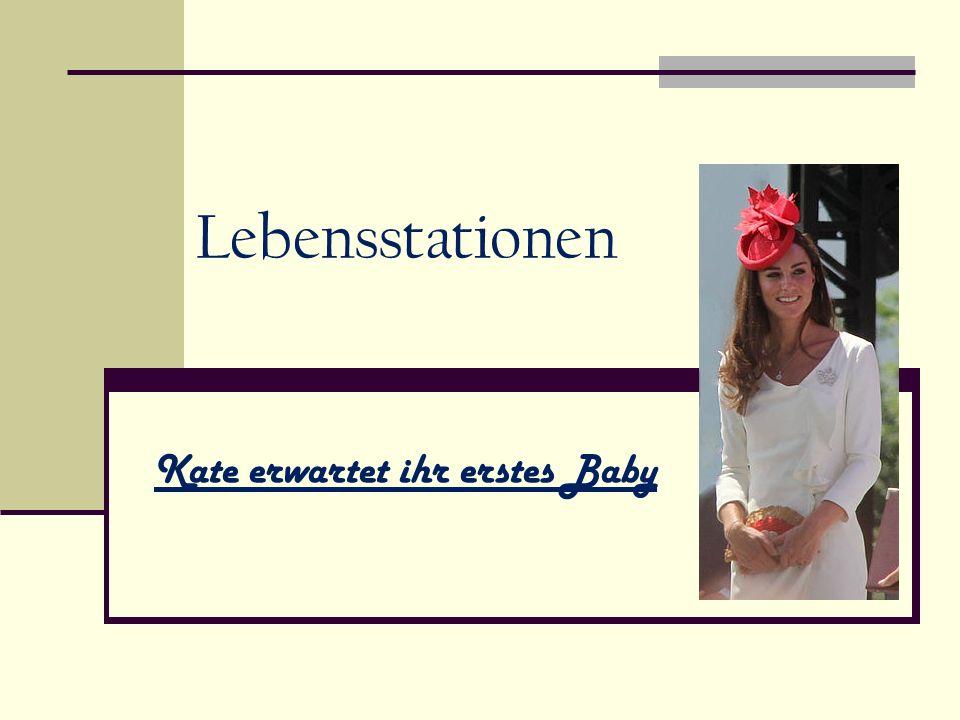 Kate erwartet ihr erstes Baby Lebensstationen