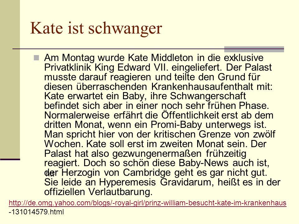 Kate ist schwanger Am Montag wurde Kate Middleton in die exklusive Privatklinik King Edward VII.