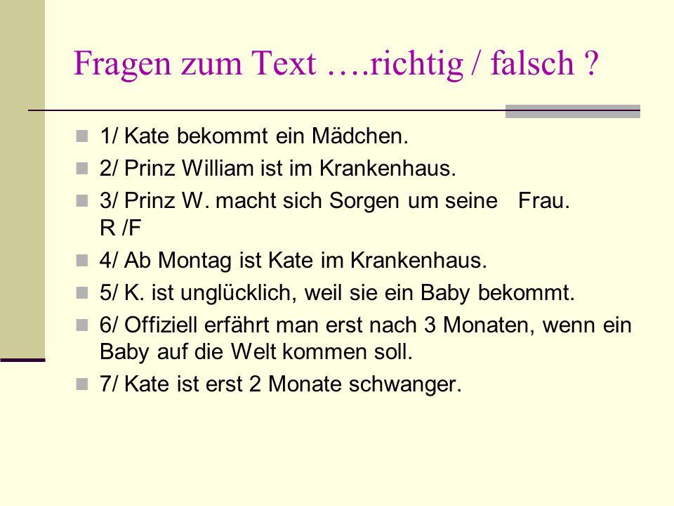 Fragen zum Text ….richtig / falsch . 1/ Kate bekommt ein Mädchen.