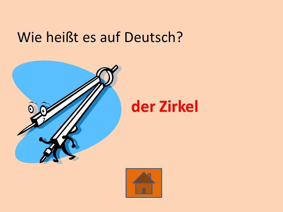 Wie heißt es auf Deutsch? der Zirkel