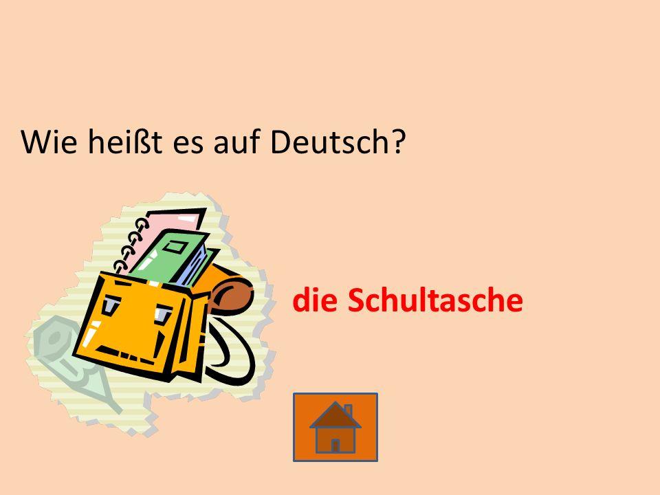 Wie heißt es auf Deutsch? die Schultasche
