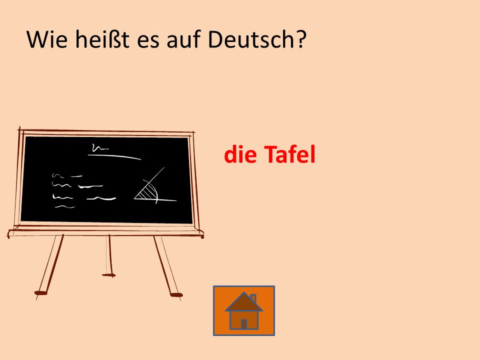 Wie heißt es auf Deutsch? die Tafel
