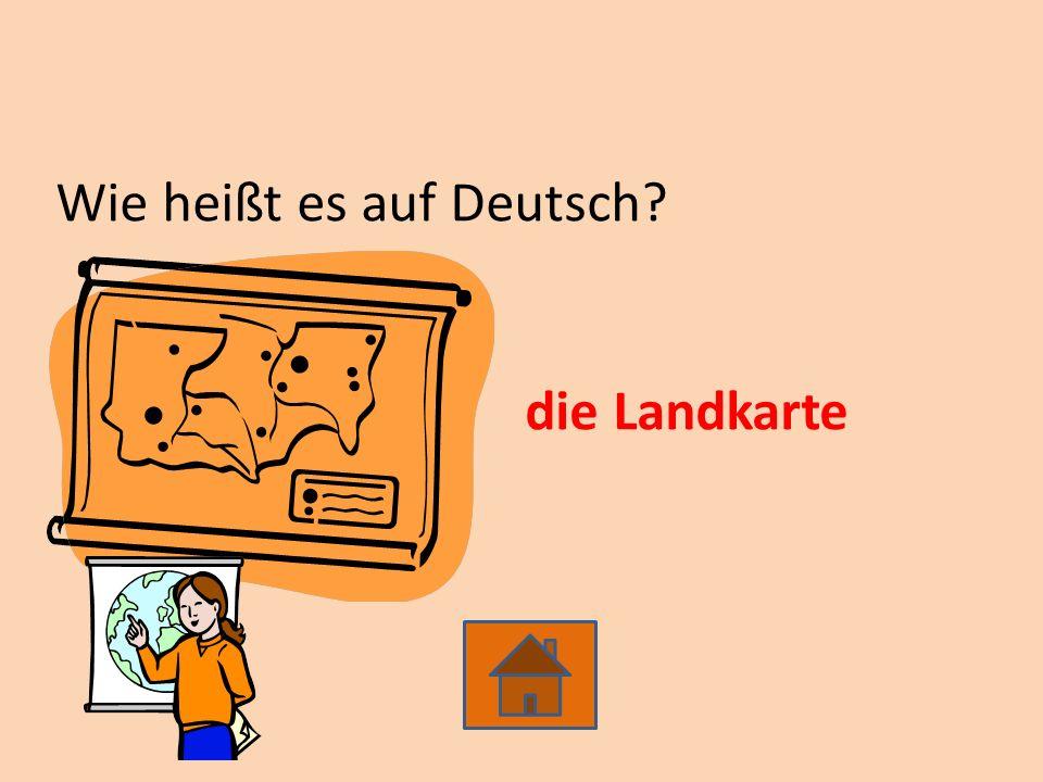 Wie heißt es auf Deutsch die Landkarte