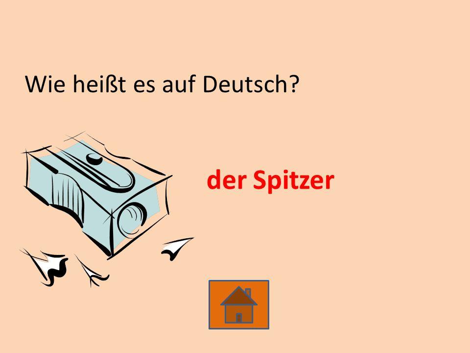 Wie heißt es auf Deutsch? der Spitzer