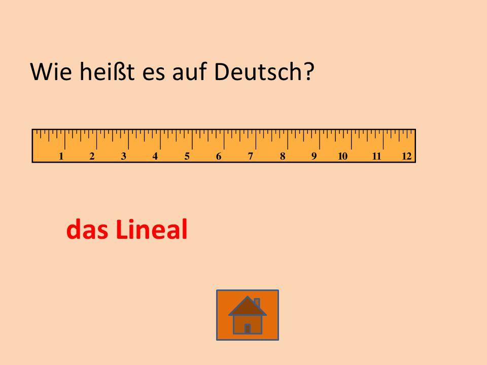 Wie heißt es auf Deutsch das Lineal