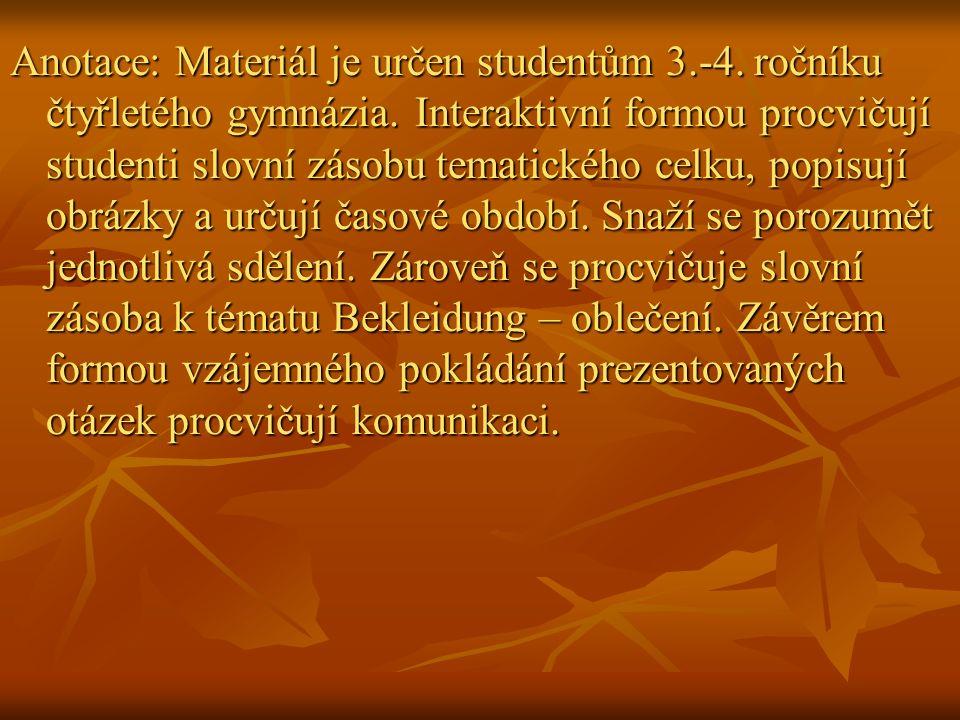 Anotace: Materiál je určen studentům 3.-4. ročníku čtyřletého gymnázia.