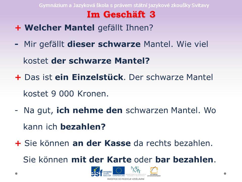 Gymnázium a Jazyková škola s právem státní jazykové zkoušky Svitavy Im Geschäft 3 + Welcher Mantel gefällt Ihnen.