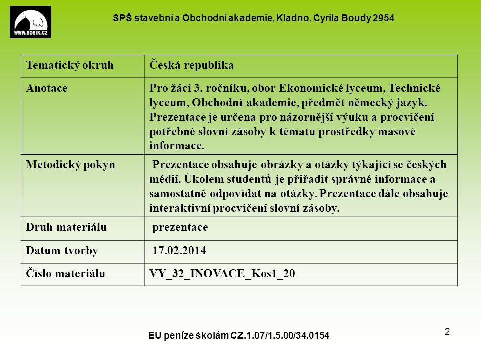 SPŠ stavební a Obchodní akademie, Kladno, Cyrila Boudy 2954 Tschechische Massenmedien Autor: Mgr.