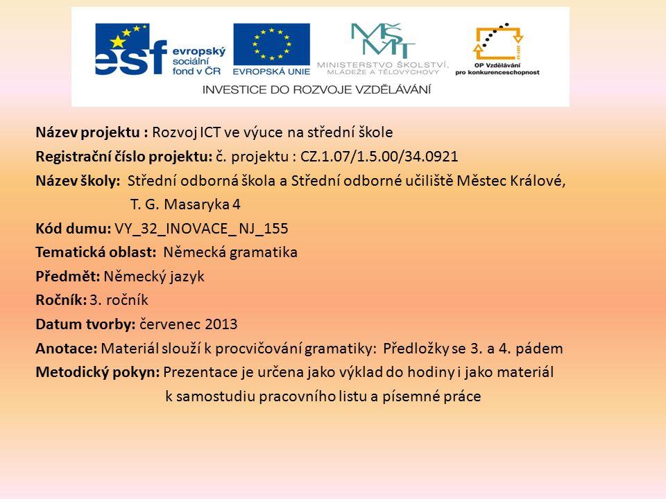 PRÄPOSITIONEN MIT DATIV UND AKKUSATIV předložky se 3. a 4. pádem