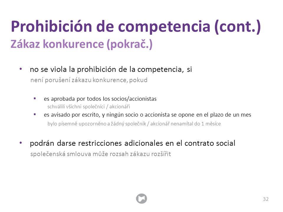 no se viola la prohibición de la competencia, si není porušení zákazu konkurence, pokud  es aprobada por todos los socios/accionistas schválili všich