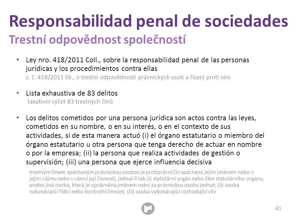 Ley nro. 418/2011 Coll., sobre la responsabilidad penal de las personas jurídicas y los procedimientos contra ellas z. č. 418/2011 Sb., o trestní odpo