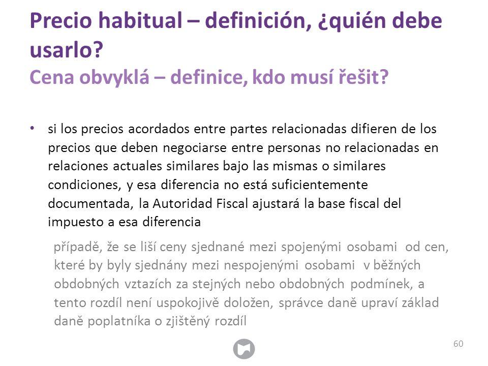 Precio habitual – definición, ¿quién debe usarlo? Cena obvyklá – definice, kdo musí řešit? si los precios acordados entre partes relacionadas difieren