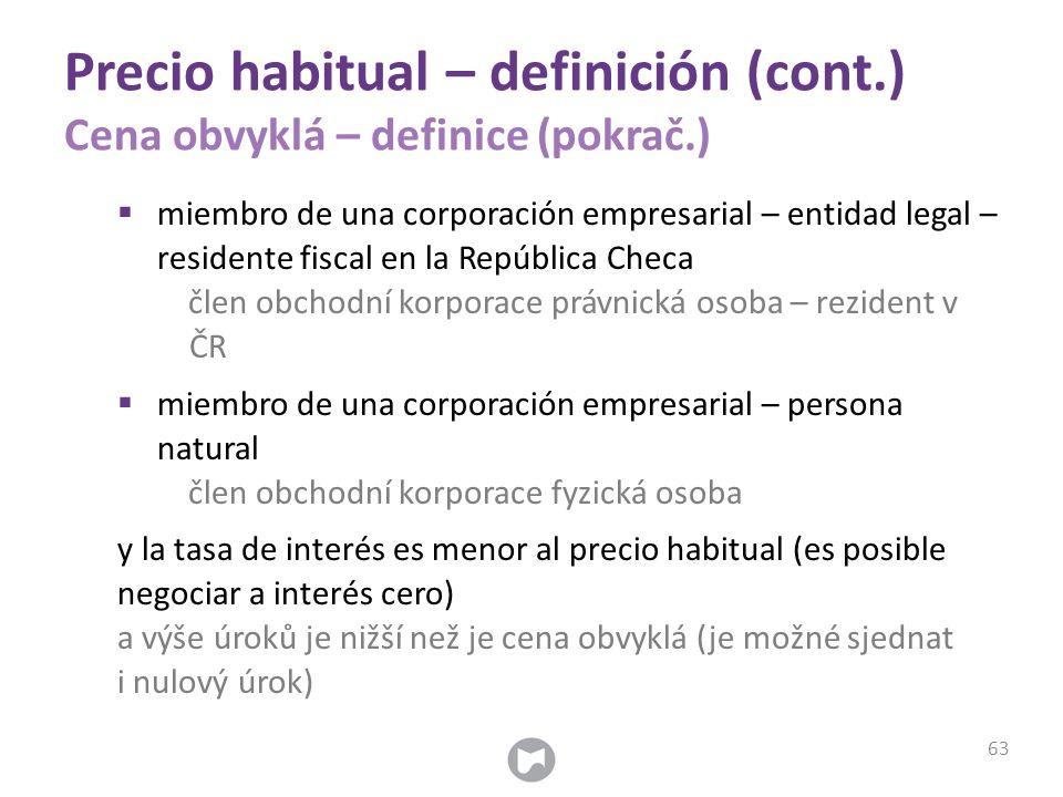 Precio habitual – definición (cont.) Cena obvyklá – definice (pokrač.)  miembro de una corporación empresarial – entidad legal – residente fiscal en