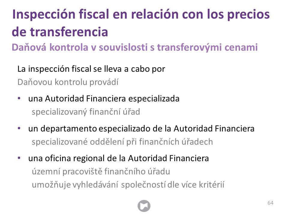 Inspección fiscal en relación con los precios de transferencia Daňová kontrola v souvislosti s transferovými cenami La inspección fiscal se lleva a ca