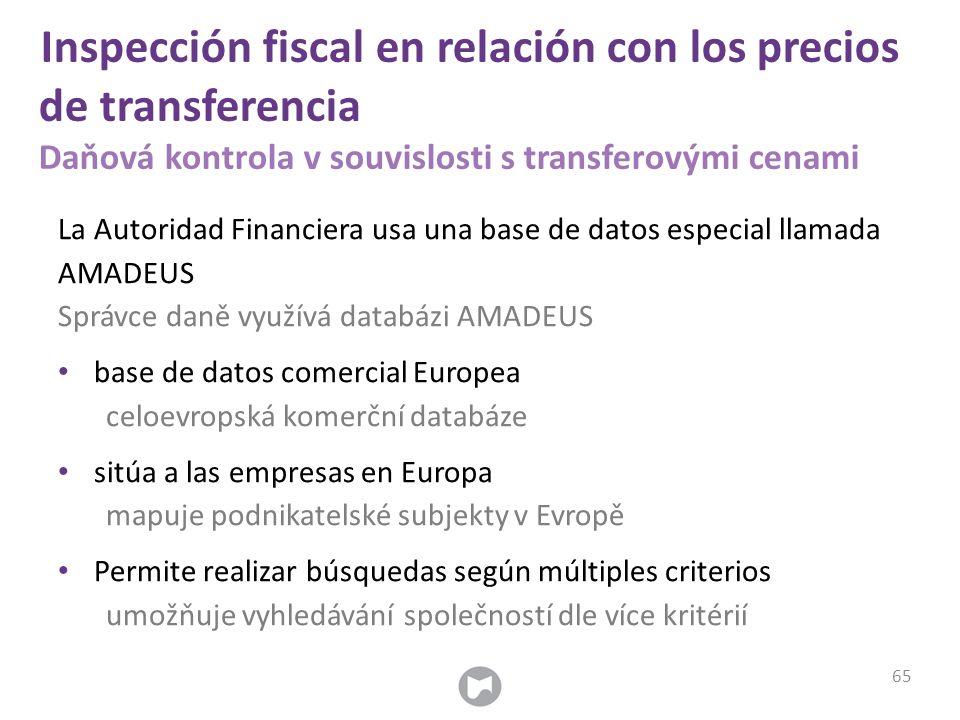 Inspección fiscal en relación con los precios de transferencia Daňová kontrola v souvislosti s transferovými cenami La Autoridad Financiera usa una ba