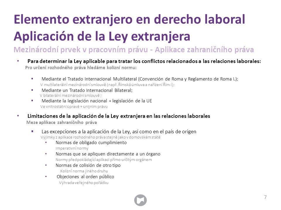 Elemento extranjero en derecho laboral Aplicación de la Ley extranjera Mezinárodní prvek v pracovním právu - Aplikace zahraničního práva Para determin