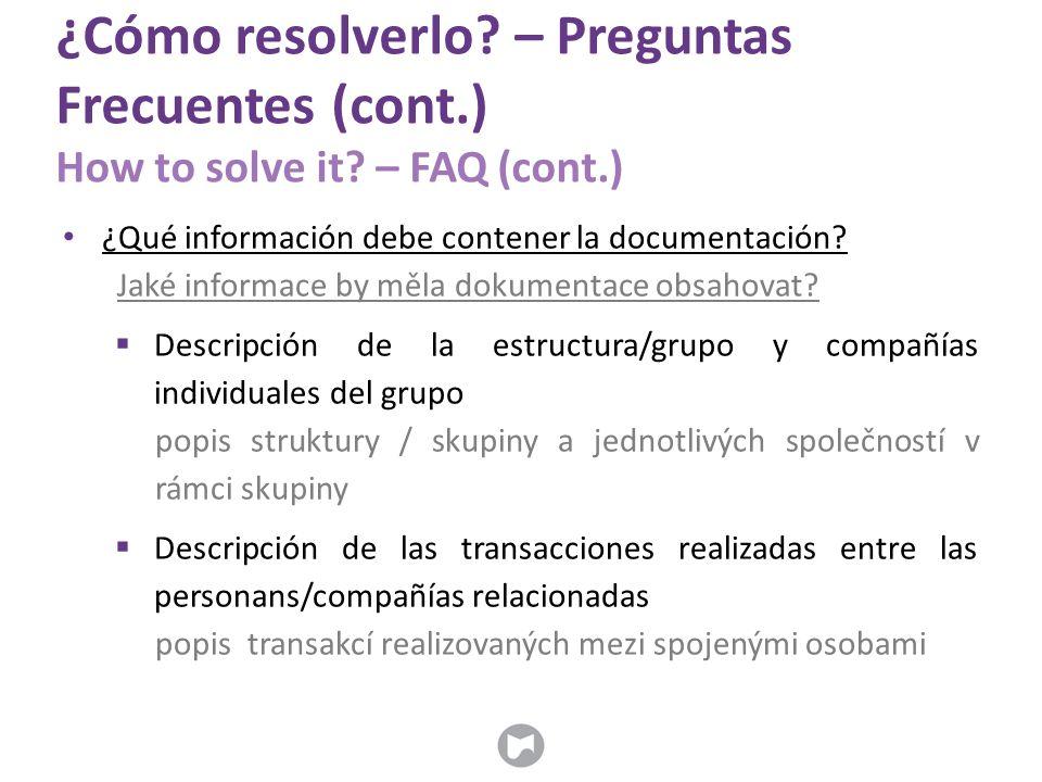 ¿Cómo resolverlo? – Preguntas Frecuentes (cont.) How to solve it? – FAQ (cont.) ¿Qué información debe contener la documentación? Jaké informace by měl