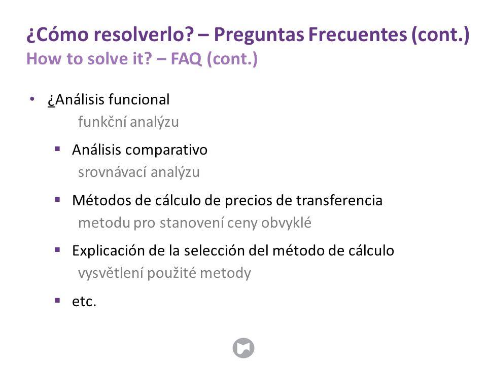 ¿Cómo resolverlo. – Preguntas Frecuentes (cont.) How to solve it.