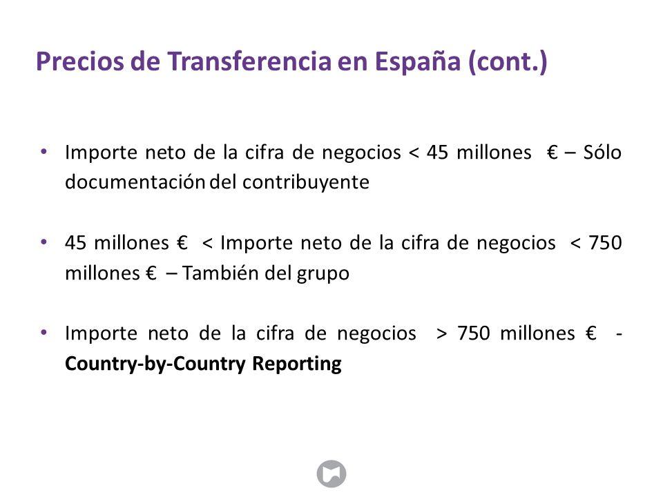 Precios de Transferencia en España (cont.) Importe neto de la cifra de negocios < 45 millones € – Sólo documentación del contribuyente 45 millones € <