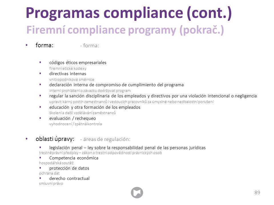 forma: - forma:  códigos éticos empresariales firemní etické kodexy  directivas internas vnitropodnikové směrnice  declaración interna de compromis