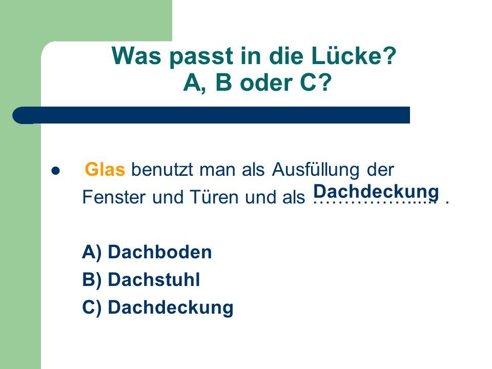 Was passt in die Lücke. A, B oder C.