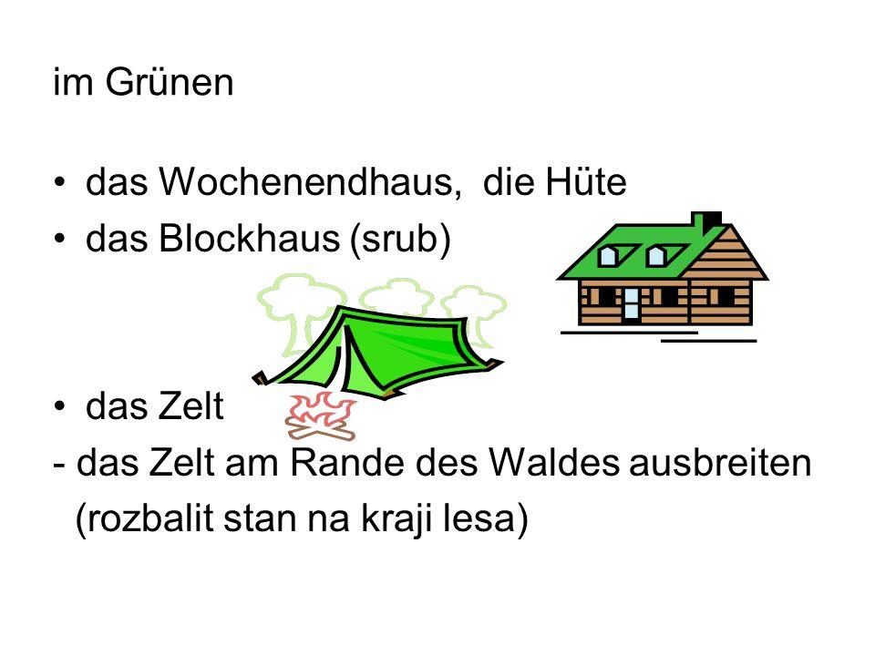 im Grünen das Wochenendhaus, die Hüte das Blockhaus (srub) das Zelt - das Zelt am Rande des Waldes ausbreiten (rozbalit stan na kraji lesa)