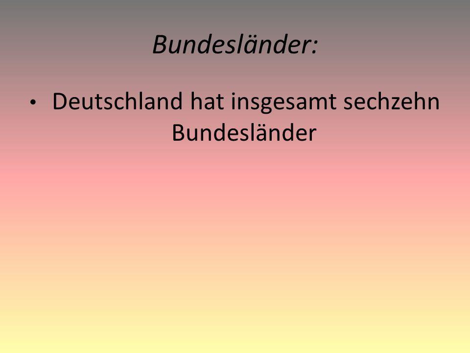 Bundesländer: Deutschland hat insgesamt sechzehn Bundesländer