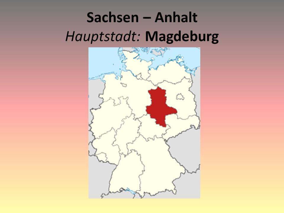 Sachsen – Anhalt Hauptstadt: Magdeburg