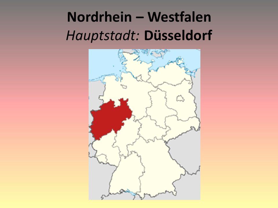 Nordrhein – Westfalen Hauptstadt: Düsseldorf