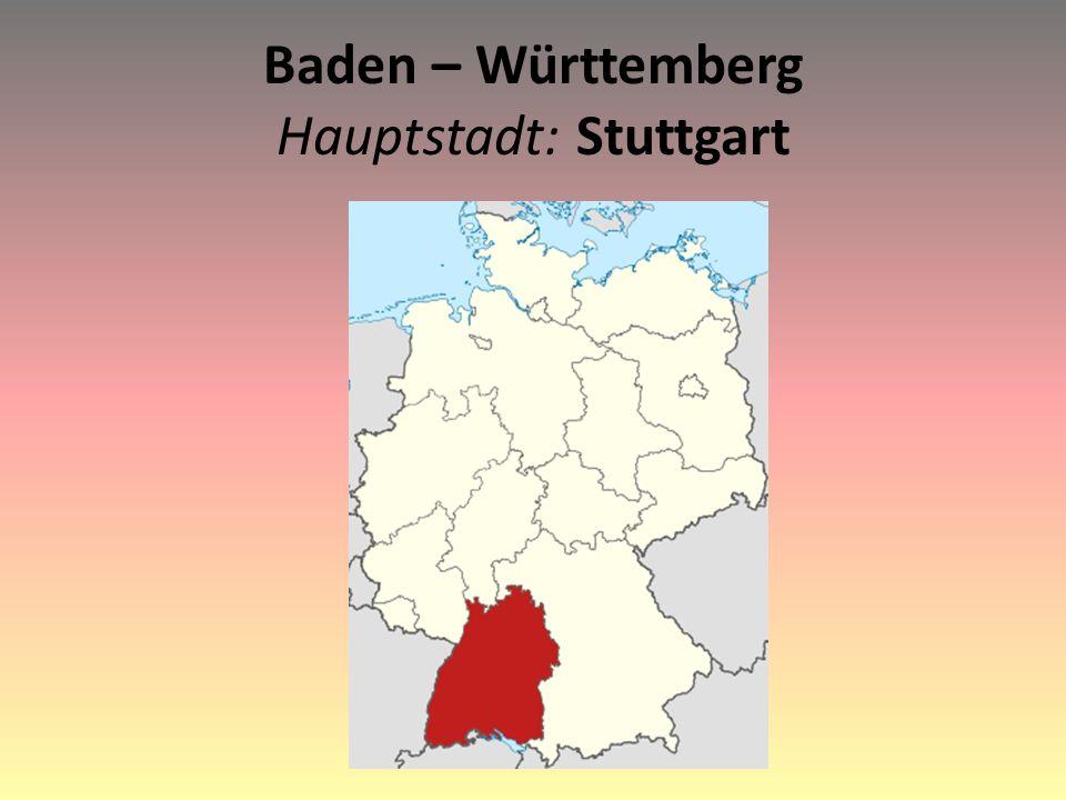Baden – Württemberg Hauptstadt: Stuttgart