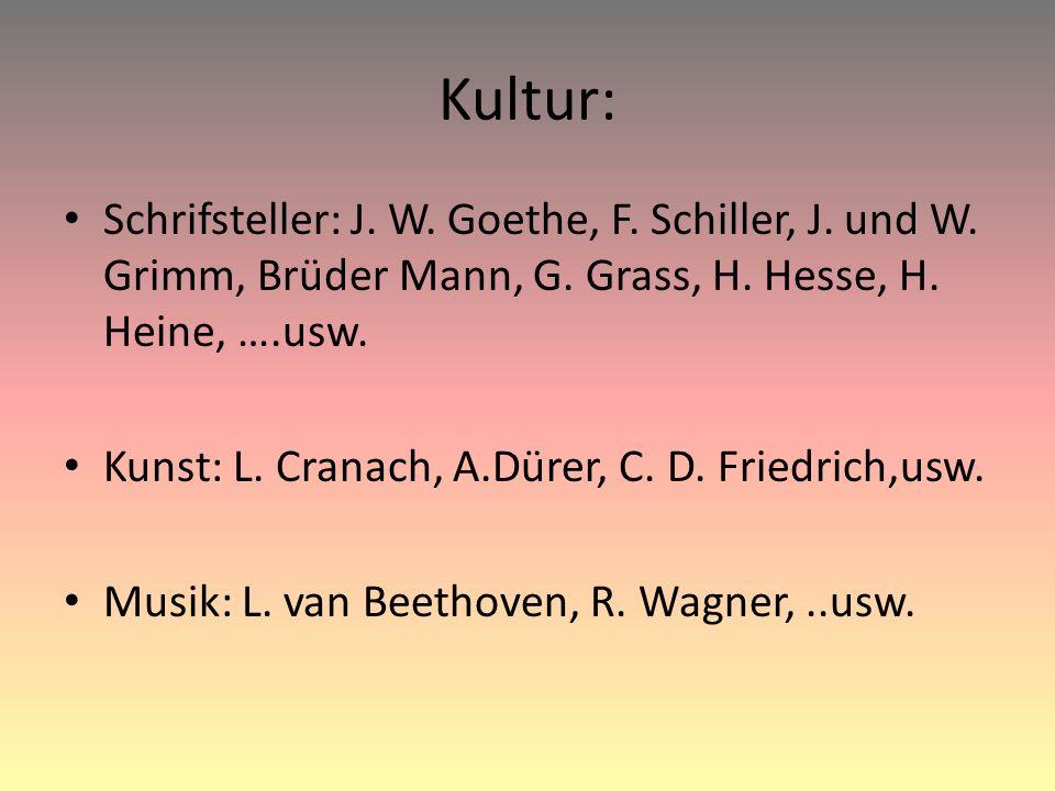 Kultur: Schrifsteller: J. W. Goethe, F. Schiller, J.