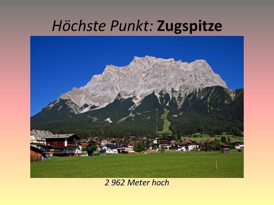 Höchste Punkt: Zugspitze 2 962 Meter hoch