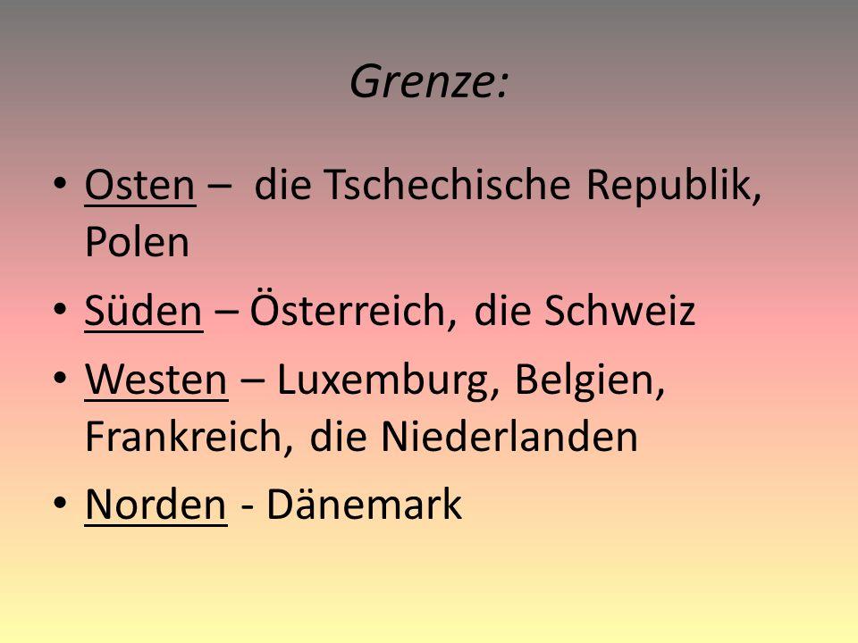 Grenze: Osten – die Tschechische Republik, Polen Süden – Österreich, die Schweiz Westen – Luxemburg, Belgien, Frankreich, die Niederlanden Norden - Dänemark