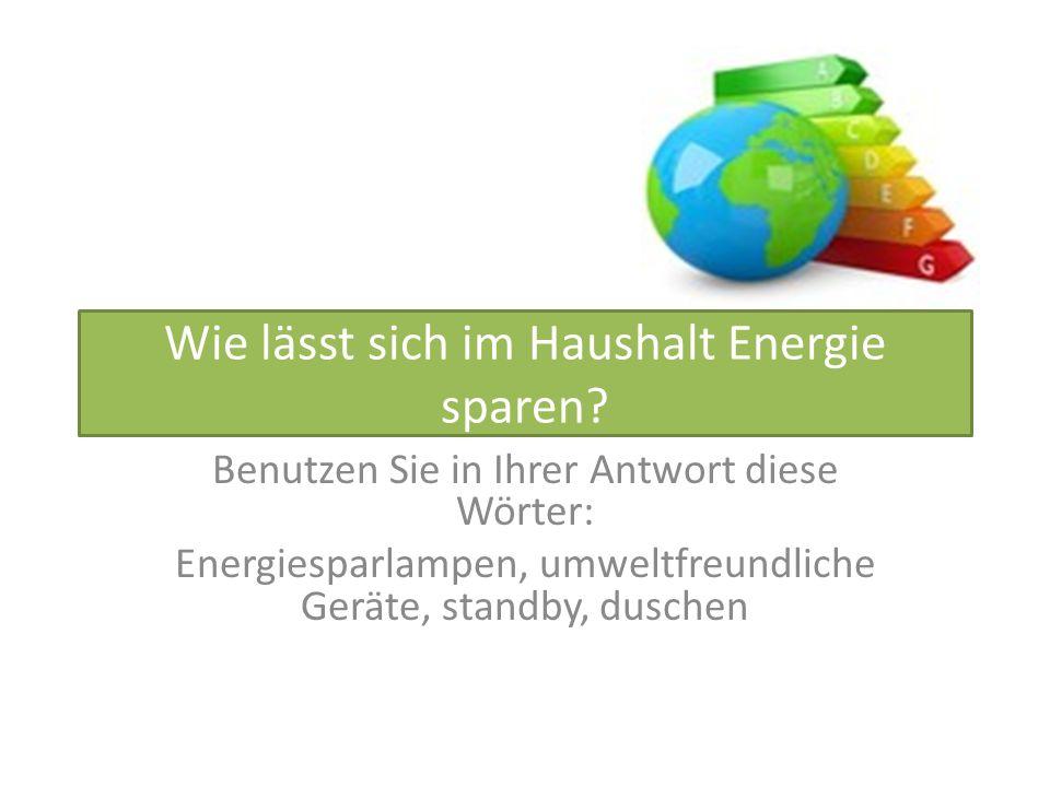 Wie lässt sich im Haushalt Energie sparen.