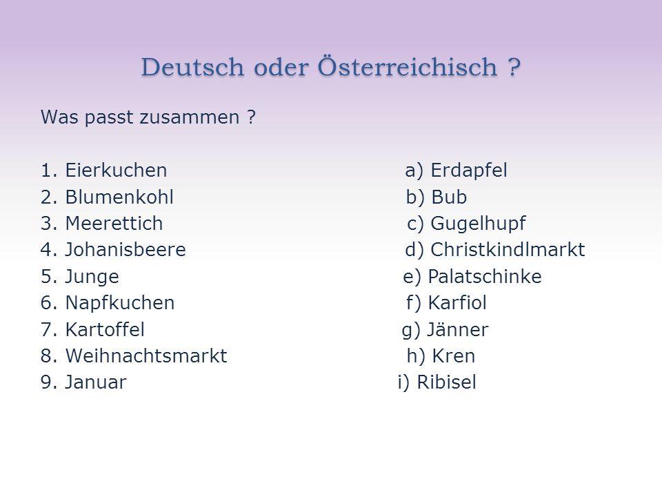 Deutsch oder Österreichisch . Was passt zusammen .