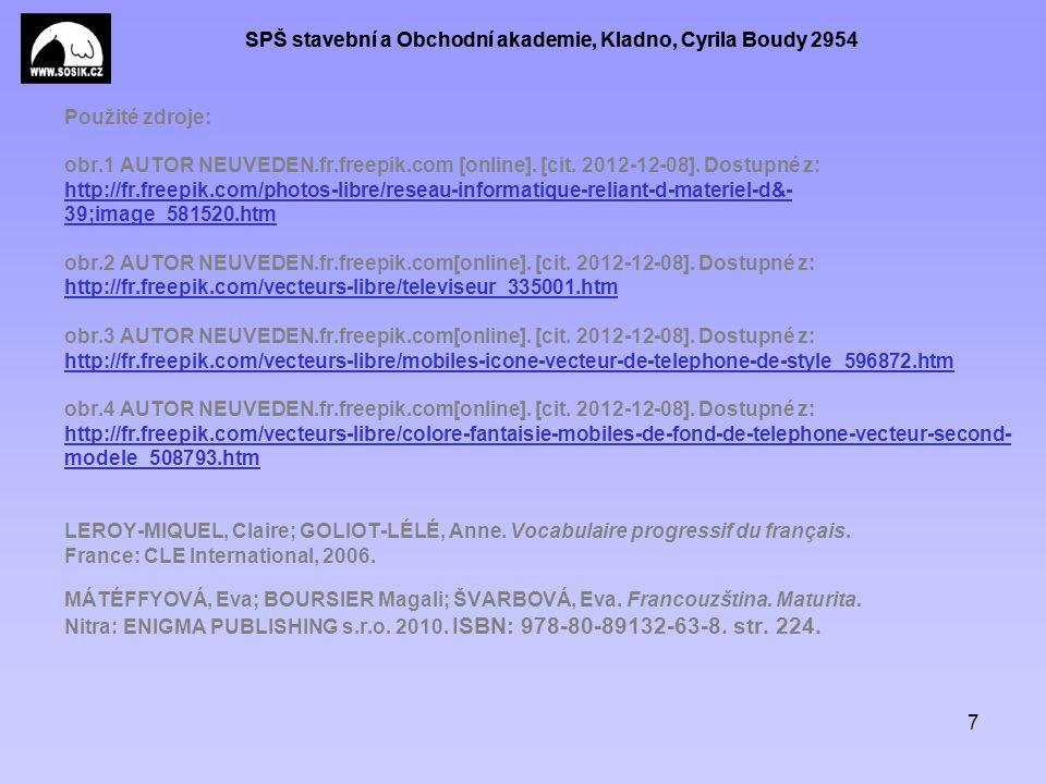 SPŠ stavební a Obchodní akademie, Kladno, Cyrila Boudy 2954 7 Použité zdroje: obr.1 AUTOR NEUVEDEN.fr.freepik.com [online].