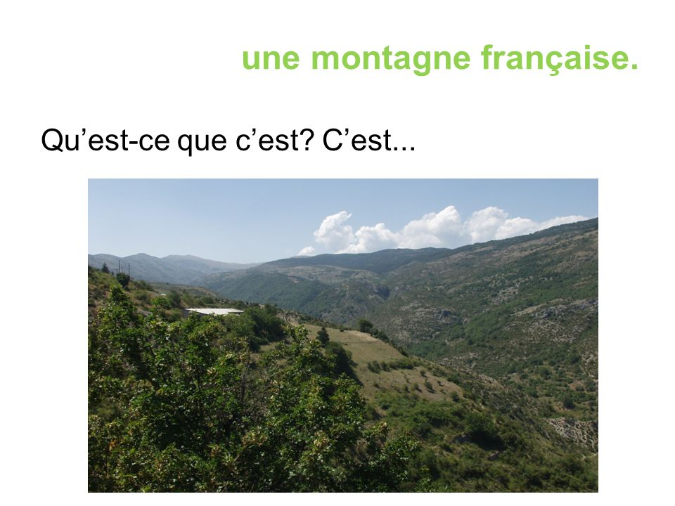 une montagne française. Qu'est-ce que c'est C'est...